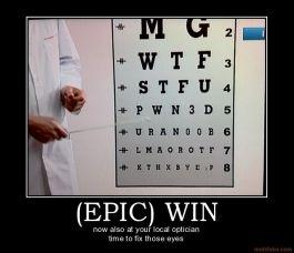 epic-win-hope-you-got-good-eyes-demotivational-poster-1257196141.jpg