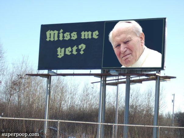 miss-me-yet-pope-john-paul-ii.jpg