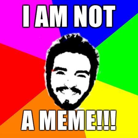 I-AM-NOT-A-MEME.jpg