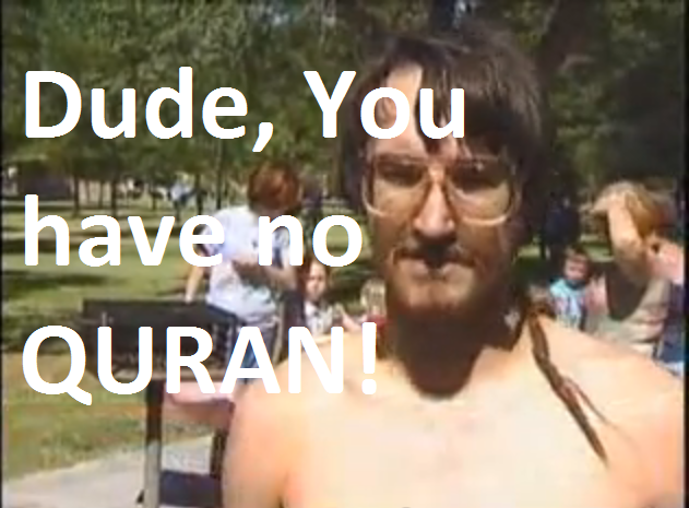 dude_you_have_no_quran.PNG