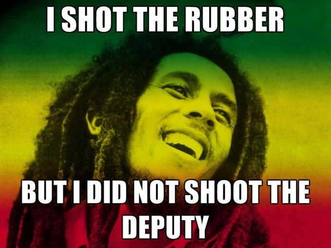 I-shot-the-rubber-But-i-did-not-shoot-the-deputy.jpg