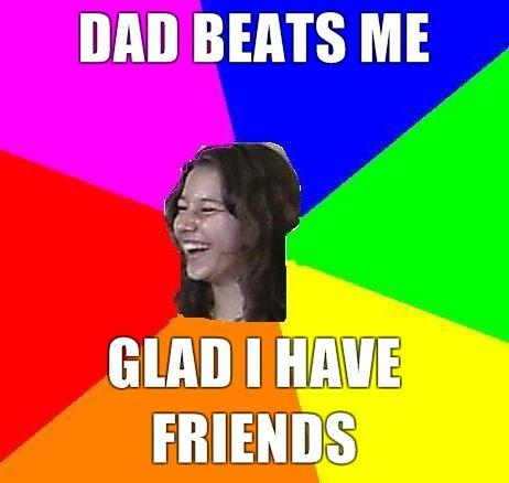 Dad-beats-me-glad-I-have-friends.jpg