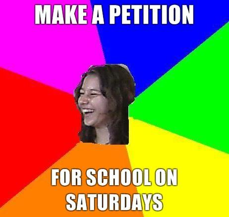 make-a-petition-for-school-on-saturdays.jpg