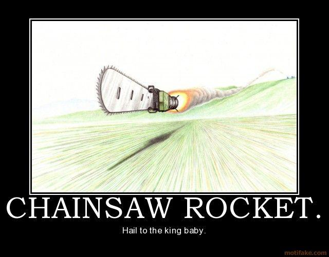 0809_chainsaw-rocket-demotivational-poster-1220461954.jpg