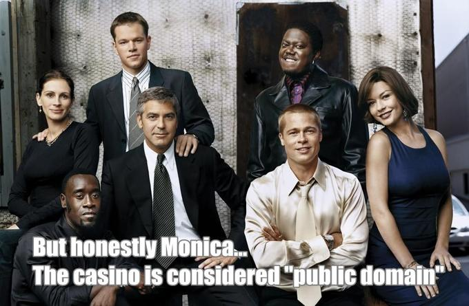 But_Honestly_Monica_The_Casino_is_Considered_Public_Domain.jpg