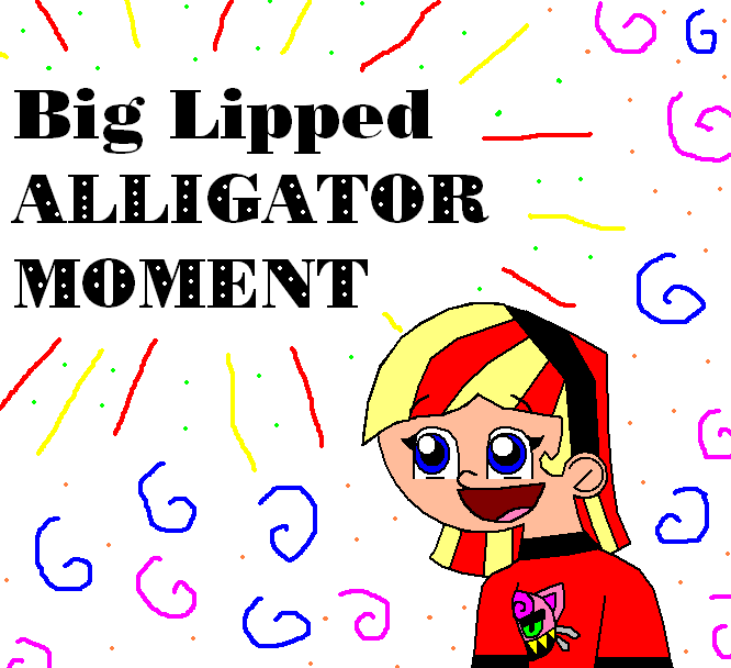 Big_Lipped_Alligator_Moment_by_ybfan666.png