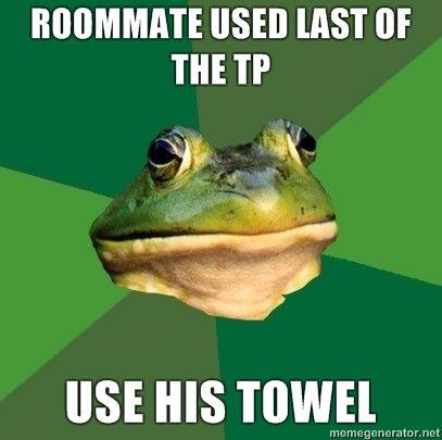 roommate-used-last-of-the-TP-Use-his-towel.jpg