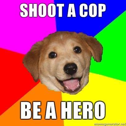 Shoot-a-Cop-Be-a-Hero.jpg