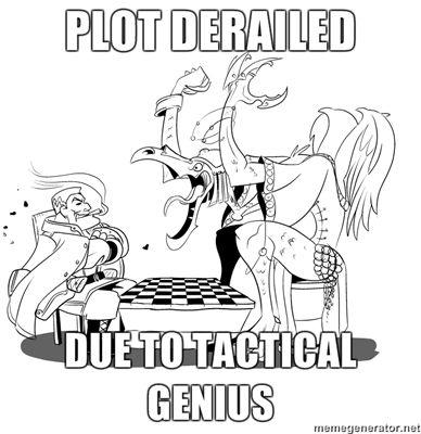 PLOT-DERAILED-DUE-TO-TACTICAL-GENIUS.jpg