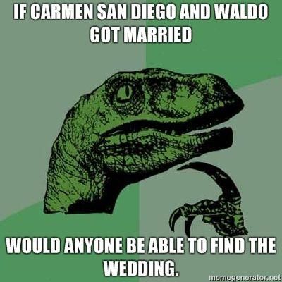 If-Carmen-San-Diego-and-Waldo-got-married-Would-anyone-be-able-to-find-the-wedding.jpg
