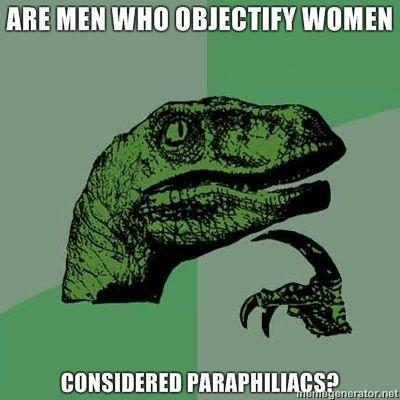 are-men-who-objectify-women-considered-paraphiliacs.jpg