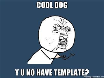 Cool-Dog-Y-U-No-Have-Template.jpg