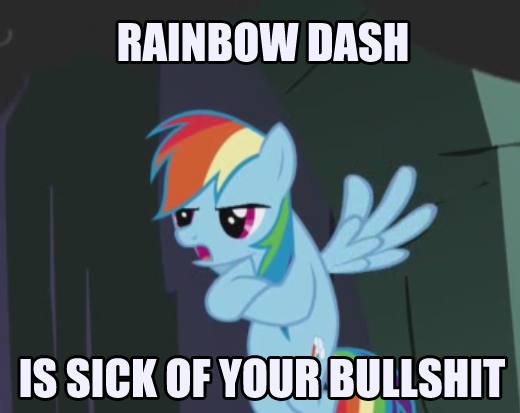 Rainbow_Dash_is_tired_of_your_bullshit-(n1293712786630).png