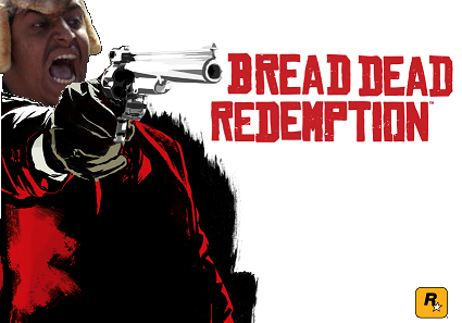 breaddeadredemption.PNG