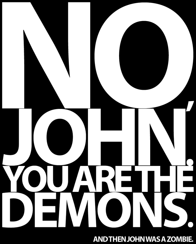 no__john__you_are_the_demons__by_ncjmj-d39a9l8.png