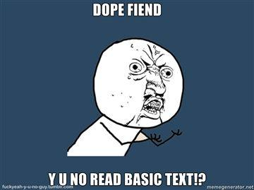 DOPE-FIEND-Y-U-NO-READ-BASIC-TEXT.jpg