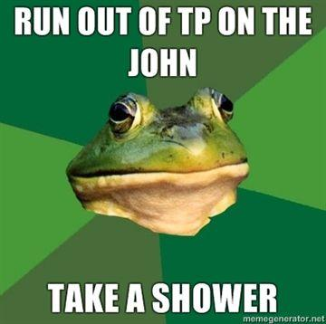 Run-out-of-TP-on-the-john-take-a-shower.jpg