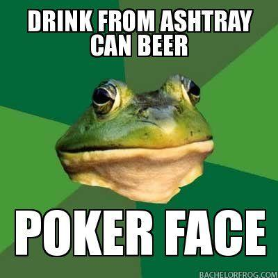 drink-from-ashtray-can-beer-poker-face.jpg