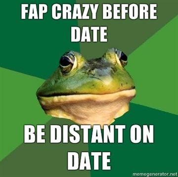 fap-crazy-before-date-be-distant-on-date.jpg
