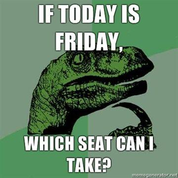 If-today-is-Friday-Which-seat-can-I-take.jpg