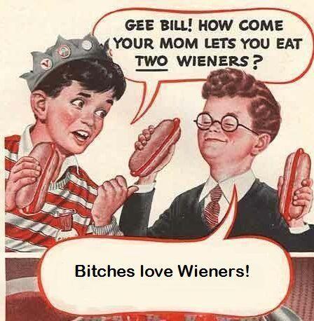 bitcheslovewieners.jpg