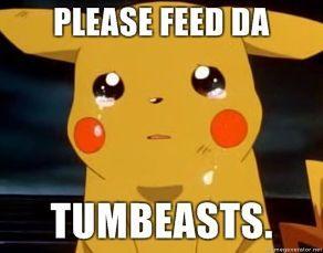 PLEASE-FEED-DA-TUMBEASTS.jpg