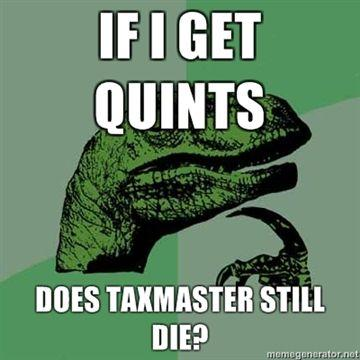If-I-get-quints-does-Taxmaster-still-die.jpg