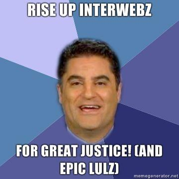 Rise-up-interwebz-For-great-justice-and-epic-lulz.jpg
