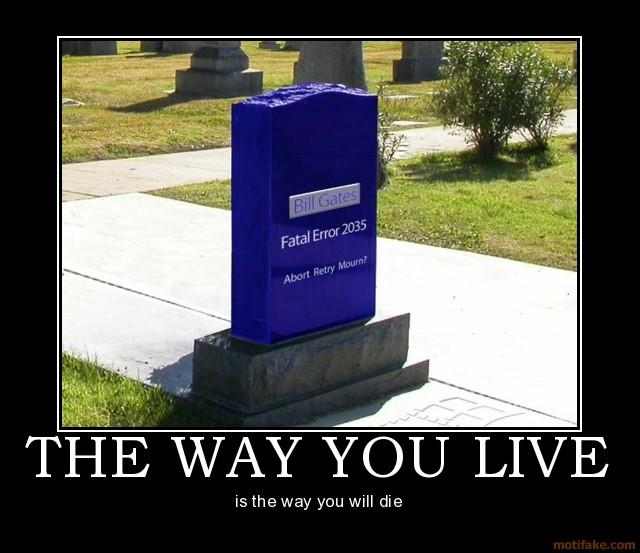 the-way-you-live-microsoft-blue-screen-tombstone-demotivational-poster-1249485221.jpg