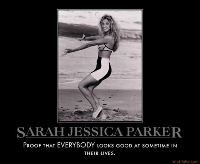 sarah-jessica-parker-i-ve-seen-worse-demotivational-poster-1274766660.jpg