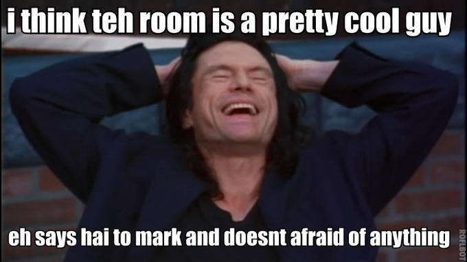 pretty cool wiseau