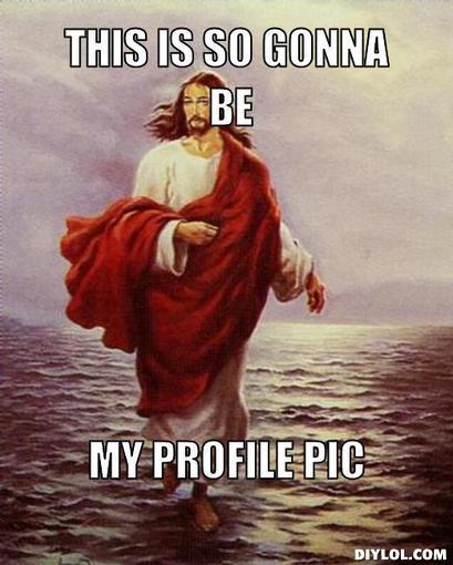 jesus-standing-meme-generator-this-is-so-gonna-be-my-profile-pic-0d6c4c.jpg