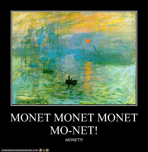 Monet_Demotivational_Poster_by_Red_Rum_18.jpg