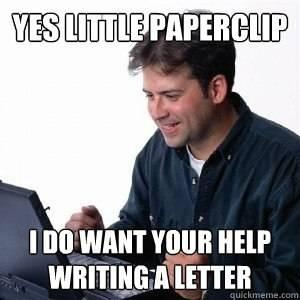 lonely-computer-guy-actually-uses-the-little-paperclip-photo-u1.jpg