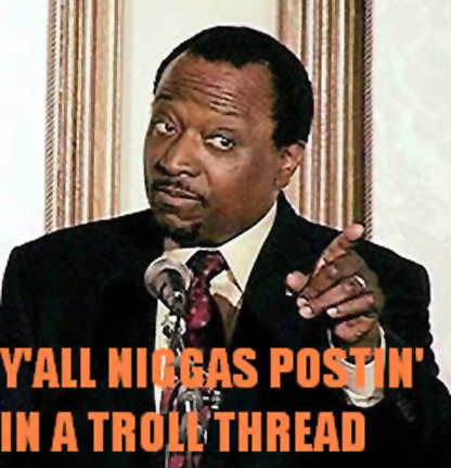 Yall_niggas_postin_in_a_troll_thread.png