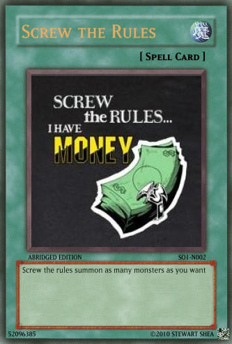 screw_the_rules_i_have_money_by_stewartisme.jpg