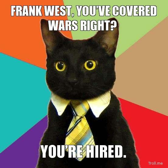 frank-west-youve-covered-wars-right-youre-hired.jpg