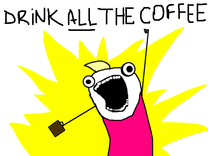 drink-all-the-coffee.png