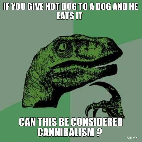 if-you-give-hot-dog-to-a-dog-and-he-eats-it-can-this-be-considered-cannibalism-.jpg