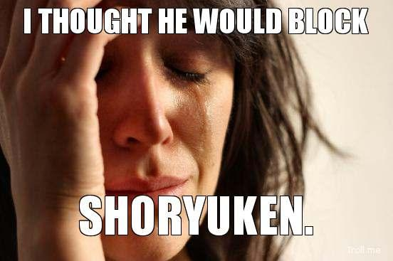 i-thought-he-would-block-shoryuken.jpg