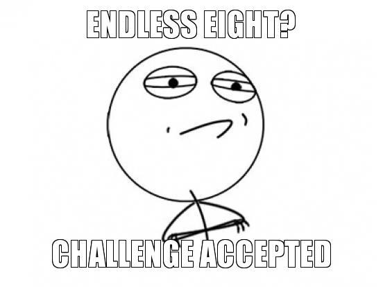 endless-eight-challenge-accepted.jpg