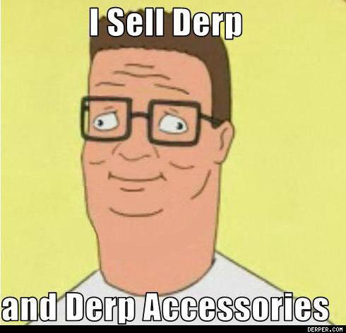 I_Sell_Derp_And_Derp_Accessories.jpg