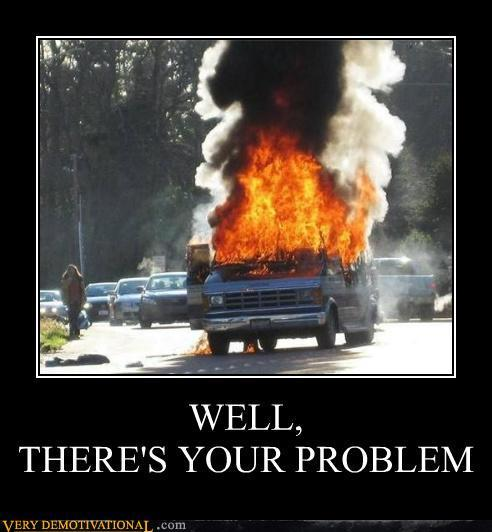demotivational-posters-well-theres-your-problem2.jpg