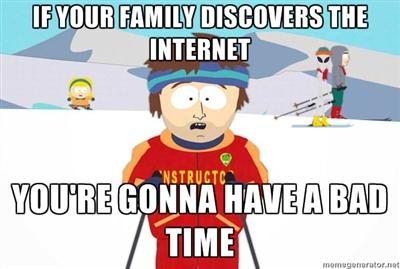 If Your Family Discovers The Internet