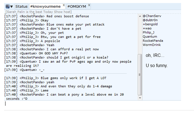 Oh IRC, you so funny.