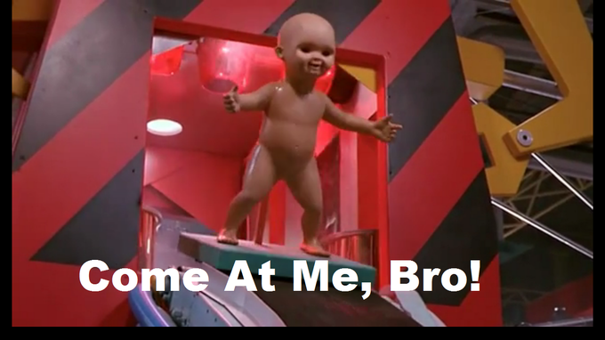 Come at me,bro - Child's Play 2