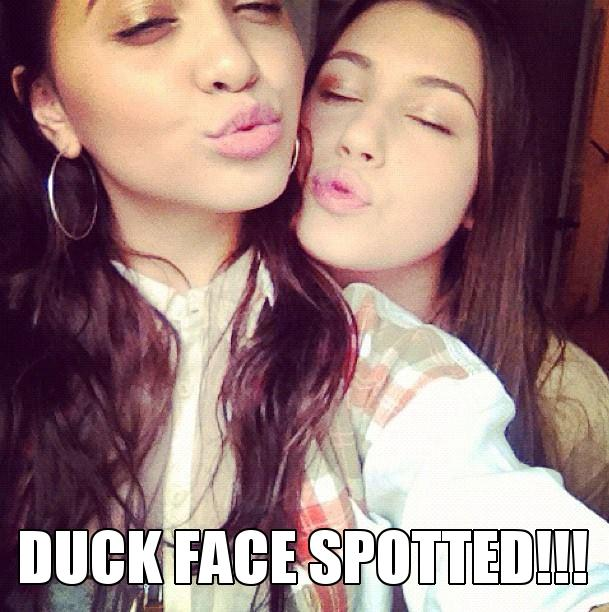 DUCK FACE SPOTTED!!!