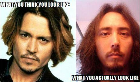 You THINK that you look like Johnny Depp...
