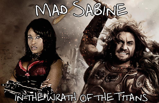 Mad Sabine Mondestin In The Wrath of the Titans