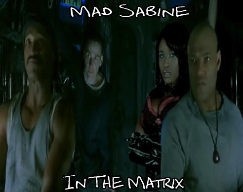 Mad Sabine in the Matrix